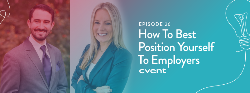 EPISODE 26|How To Best Position Yourself To Employers