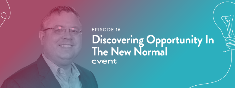 EPISODE 16|Discovering Opportunity In The New Normal