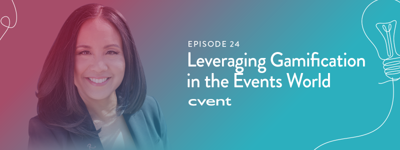 EPISODE 24|Leveraging Gamification in the Events World