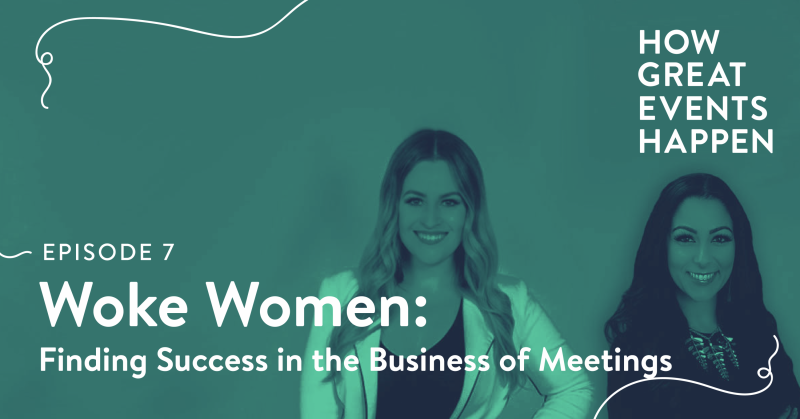 EPISODE 7|Woke Women: Finding Success in the Business of Meetings