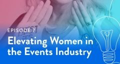 EPISODE 7|Elevating Women in the Events Industry