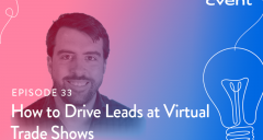 How to Drive Leads at Virtual Trade Shows