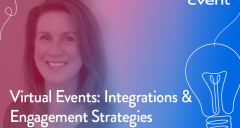 Virtual Events: Integrations & Engagement Strategies